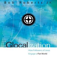 Glocalization - Bob Roberts Jr.