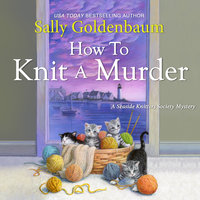 How to Knit a Murder - Sally Goldenbaum