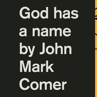 God Has a Name - John Mark Comer