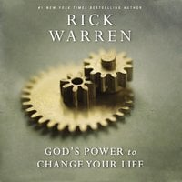 God's Power to Change Your Life - Rick Warren