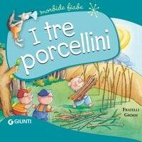 I tre porcellini - Jacob Grimm, Wilhelm Grimm