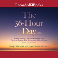 The 36-Hour Day, 6th Edition - Nancy L. Mace, Peter V. Rabins