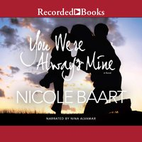 You Were Always Mine: A Novel - Nicole Baart