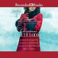 The Christmas Heirloom - Karen Witemeyer, Becky Wade, Kristi Ann Hunter, Sarah Loudin Thomas