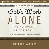 God's Word Alone: Audio Lectures - Matthew Barrett