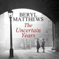 The Uncertain Years - Beryl Matthews