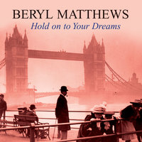 Hold on to Your Dreams - Beryl Matthews