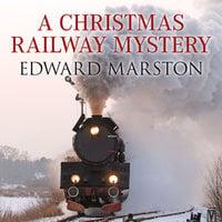 A Christmas Railway Mystery - Edward Marston