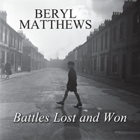 Battles Lost and Won - Beryl Matthews