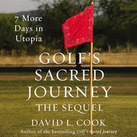 Golf's Sacred Journey, the Sequel - David L. Cook