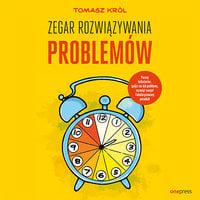 Zegar Rozwiązywania Problemów - Tomasz Król
