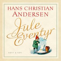 Juleeventyr. Indlæst af Kasper Holten - H.C. Andersen