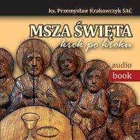 Msza Święta krok po kroku - ks. Przemysław Krakowczyk SAC