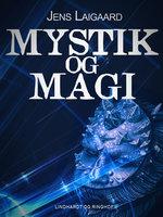 Mystik og magi - Jens Laigaard