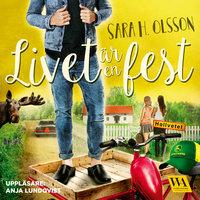 Livet är en fest - Sara H. Olsson