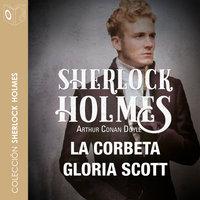 La corbeta Gloria Scott - Sir Arthur Conan Doyle
