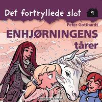 Det fortryllede slot 9: Enhjørningens tårer - Peter Gotthardt
