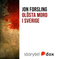 Olösta mord i Sverige - Jon Forsling