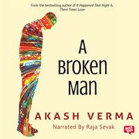 A Broken Man - Akash Verma