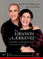 Fra Libanon til Lærkevej - Gitte Løkkegaard, Abdel Aziz Mahmoud, Souad Taha
