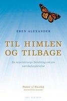 Til himlen og tilbage - Eben Alexander