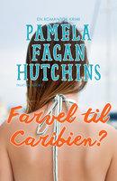 Farvel til Caribien? - Pamela Fagan Hutchins