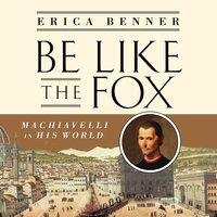 Be Like the Fox - Erica Benner