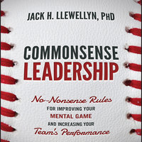 Commonsense Leadership - Jack H. Llewellyn