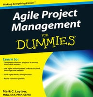 Agile Project Management for Dummies - Mark C. Layton