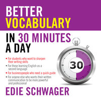 Better Vocabulary in 30 Minutes a Day - Edie Schwager