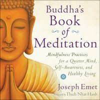 Buddha's Book Meditation: Mindfulness Practices for a Quieter Mind, Self-Awareness, and Healthy Living - Joseph Emet