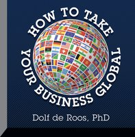 How to Take Your Business Global - Dolf de Roos