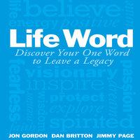 Life Word - Jon Gordon, Dan Britton, Jimmy Page