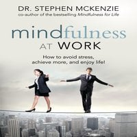 Mindfulness at Work - Stephen McKenzie