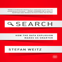 Search: How the Data Explosion Makes Us Smarter - Stefan Weitz