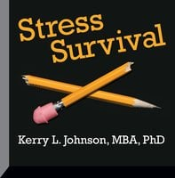 Stress Survival - Kerry L. Johnson