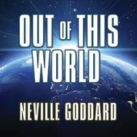 Out This World - Neville Goddard