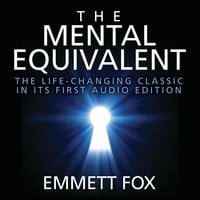 The Mental Equivalent - Emmett Fox