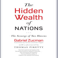 The Hidden Wealth Nations: The Scourge of Tax Havens - Gabriel Zucman