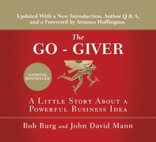 The Go-Giver: A Little Story About a Powerful Business Idea - John Mann,Bob Burg
