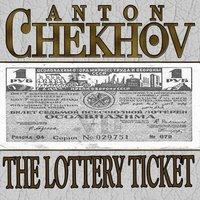 The Lottery Ticket - Anton Chekhov