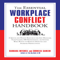 The Essential Workplace Conflict Handbook - Cornelia Gamlem,Barbara Mitchell