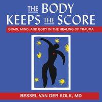 The Body Keeps the Score - Besser van der Kolk