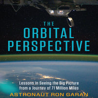 The Orbital Perspective - Ron Garan