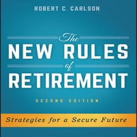 The New Rules of Retirement - Robert C. Carlson