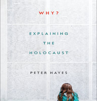 Why?: Explaining the Holocaust - Peter Hayes