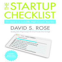The Startup Checklist: 25 Steps to a Scalable, High-Growth Business - David S. Rose