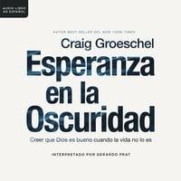 Esperanza en la oscuridad - Craig Groeschel
