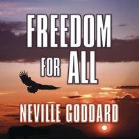 Freedom for All - Neville Goddard