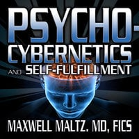 Psycho-Cybernetics and Self-Fulfillment - Maxwell Maltz